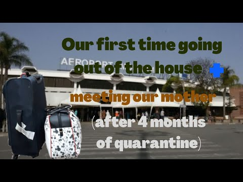 our first time going out of the house+ meeting our mother (after 4 months of quarantine)