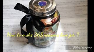 How to make a DIY 365 reasons love jar/Handmade Birthday Gift Ideas/Reasons why I love you .
