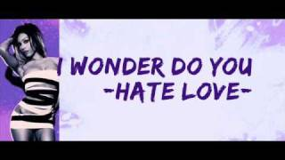 Girlicious - Hate Love (Lyrics on screen)