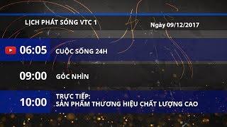 Lịch phát sóng kênh VTC1 ngày 09/12/2017 | VTC1