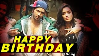 Happy Birthday VIDEO SONG RELEASES | ABCD 2 | Varun Dhawan & Shraddha Kapoor