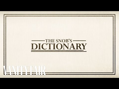 The Snob's Dictionary-Series Trailer-Vanity Fair