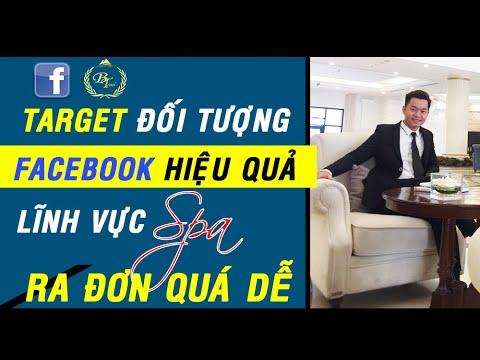 Cách Target Đối Tượng Facebook Hiệu Quả Cho Spa 2019 – Chạy Quảng Cáo Facebook