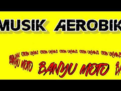 MUSIK AEROBIK High Impact //banyu Moto
