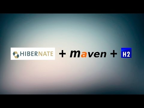 Introduction to Hibernate, Maven, H2 in memory DB - YouTube