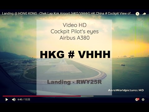 Landing @ HONG KONG - Chek Lap Kok Airport (HKG/VHHH) HK.China # Cockpit View of A380 - RWY25R
