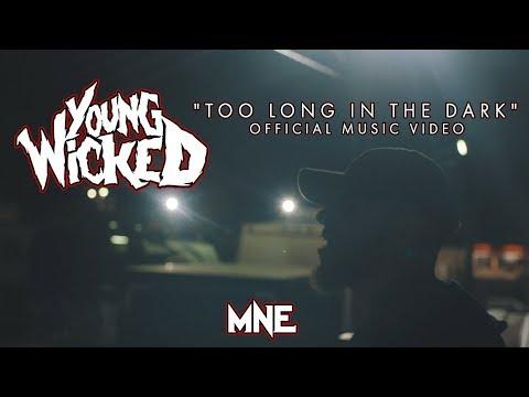 Young Wicked - Too Long In The Dark (MNE - Majik Ninja Entertainment)
