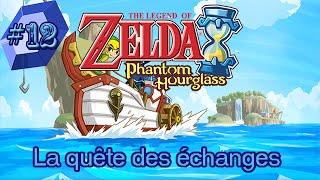The Legend of Zelda: Phantom Hourglass épisode 12: La quête des échanges