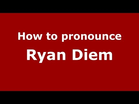 How to pronounce Ryan Diem (American English/US)  - PronounceNames.com