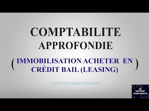 IMMOBILISATION ACHETER EN CRÉDIT BAIL / LEASING ( La Comptabilité approfondie )