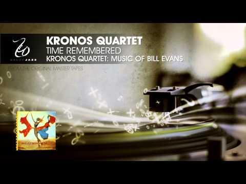 Kronos Quartet - Time Remembered - Kronos Quartet: Music of Bill Evans