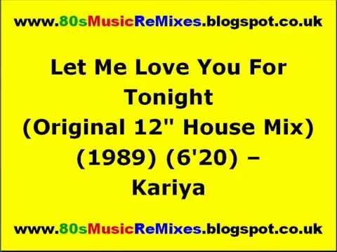 Let me love you for tonight original 12 house mix for 80s house music mix