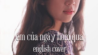 Em của ngày hôm qua English cover - The one of yesterday