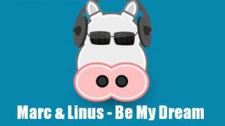 Marc & Linus - Be My Dream (The Mobb Radio Edit)