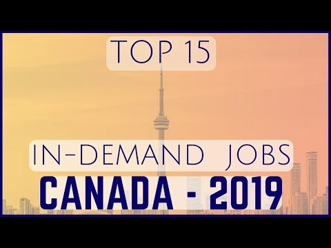🇨🇦 Top 15 In-Demand Jobs In Canada - 2019
