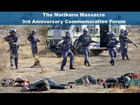 The Marikana Massacre - 3rd Anniversary Commemoration Forum