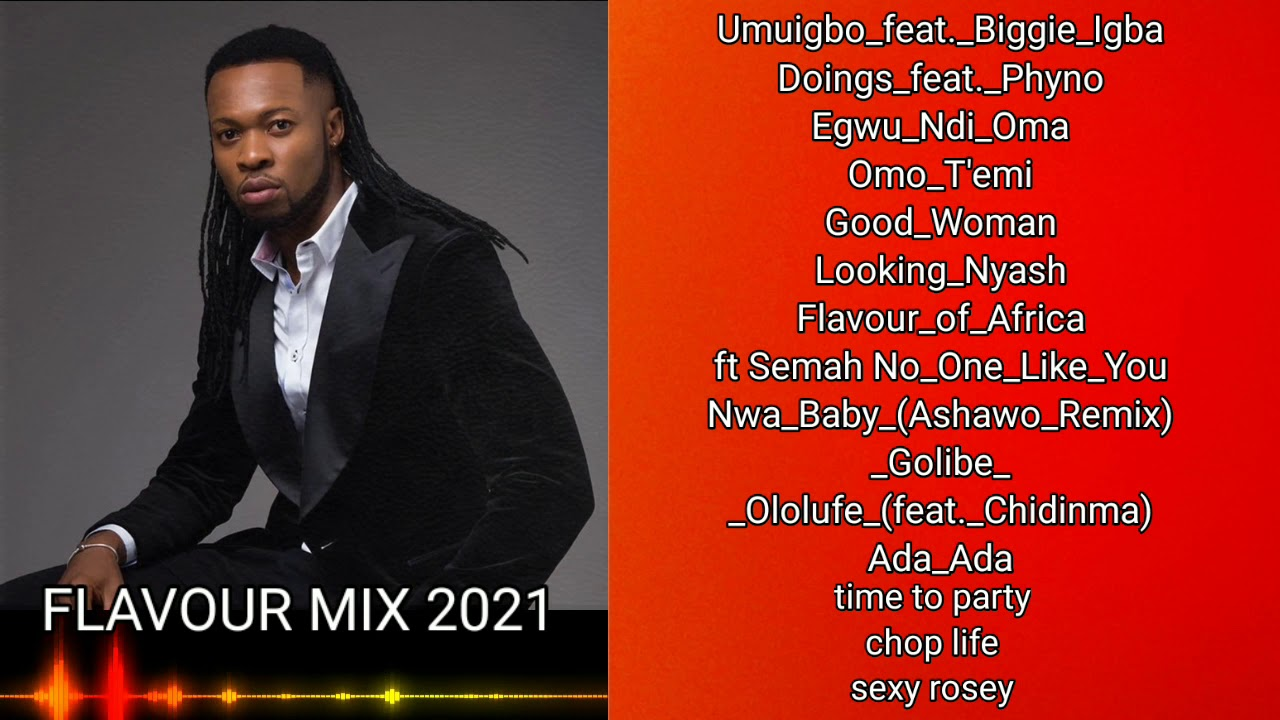 Download FLAVOUR MIX JANUARY 2021 | best songs of flavour 2021 | ALL THE LAST SONGS OF FLAVOUR 2021 (africa)