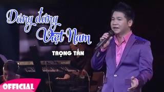 Dáng Đứng Việt Nam - Trọng Tấn | Nhạc Cách Mạng