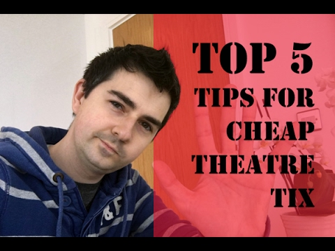 Top Five Tips For Cheap Theatre Tix Vlog