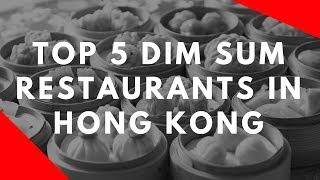Top 5 Dim Sum Restaurants in Hong Kong