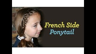 French Side Ponytail | Cute Girls Hairstyles