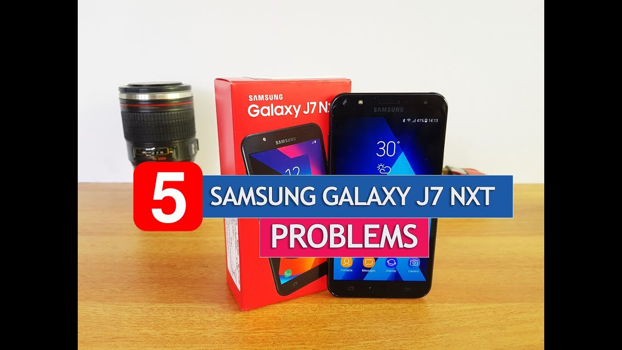 Samsung Galaxy J7 Nxt Top 5 Problems And Issues Youtube