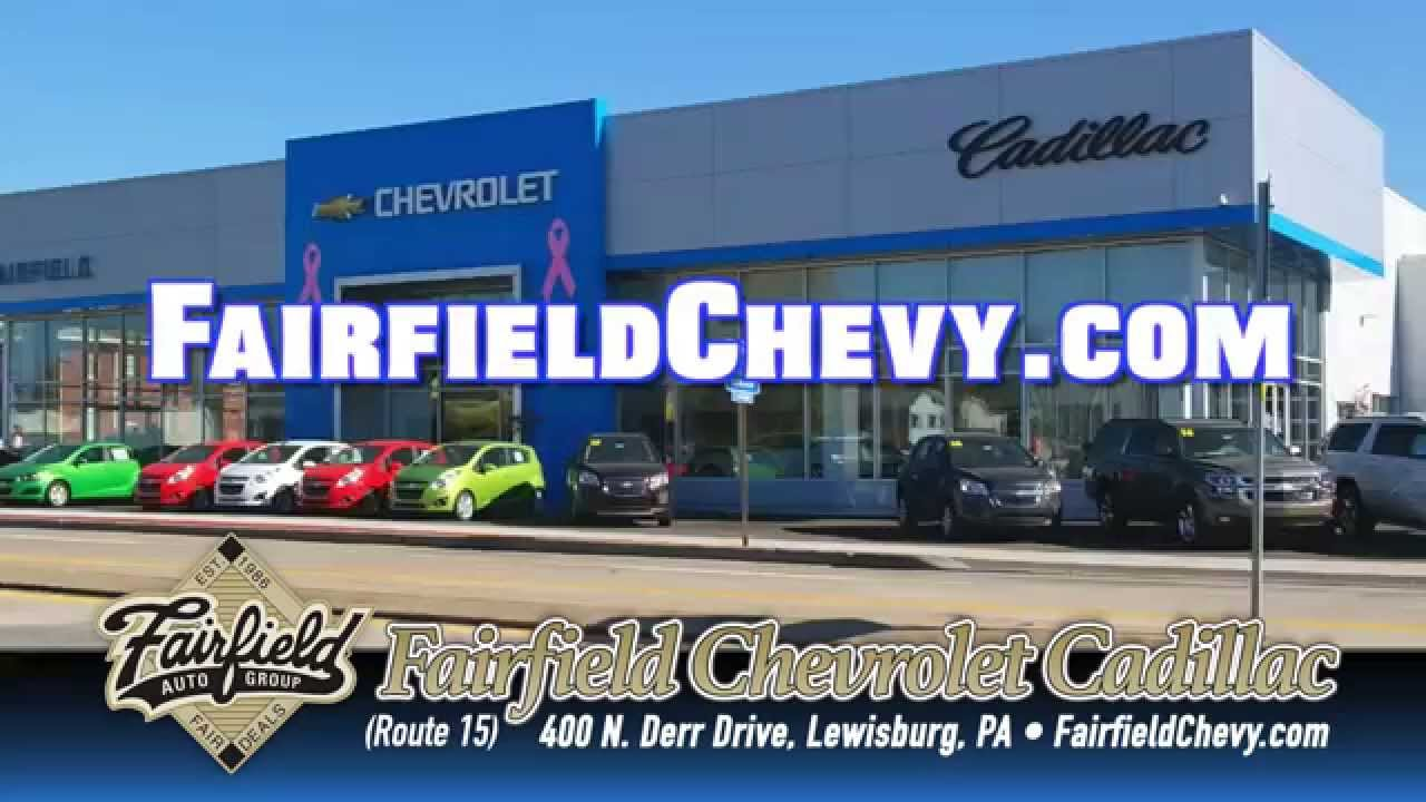 Fairfield Chevrolet Cadillac, Route 15 Lewisburg, PA - YouTube
