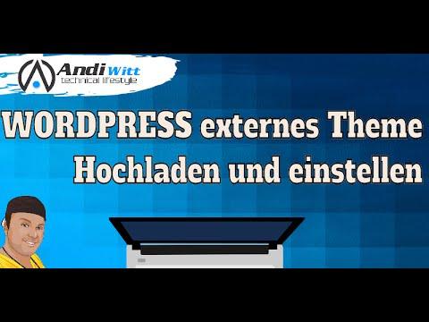 WordPress Theme hochladen und einstellen