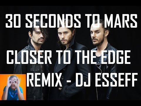 Closer To The Edge (Remix) - DJ EssEff