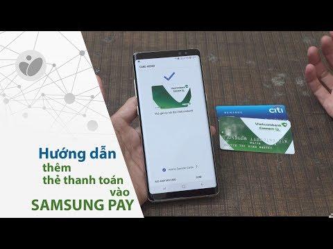 Samsung Pay: hướng dẫn thêm thẻ thanh toán vào máy