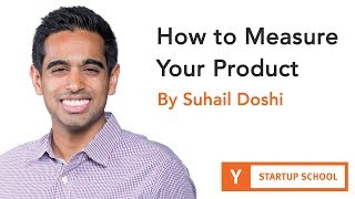 Suhail Doshi - How to Measure Your Product