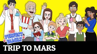 Trip To Mars! | Ep.08 | Teens funny Show | The Perfect Family