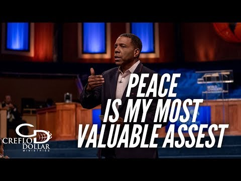 Peace Is My Most Valuable Asset | Creflo Dollar Ministries