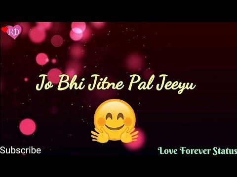 Jo Bhi Jitne Pal Jiyu 😍💏👌| Whatsapp Status Video | Love Best Lines