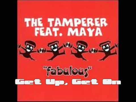 The Tamperer Feat Maya - Get Up, Get On