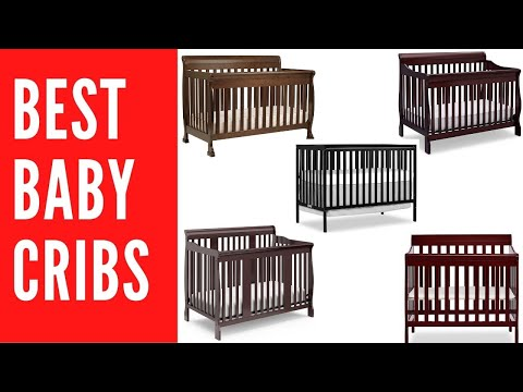 Best Convertible Baby Cribs 2020 Top Baby Beds Reviews