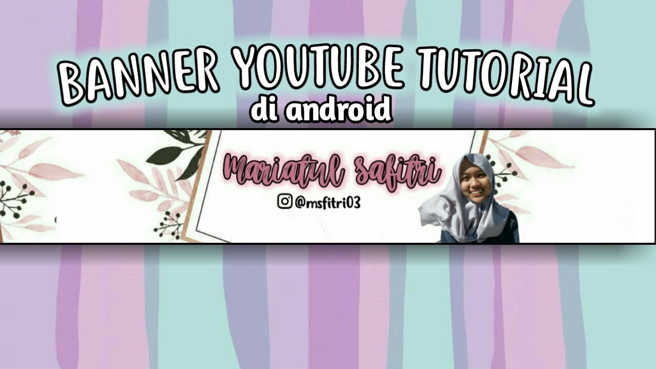 HOW TO MAKE A YOUTUBE BANNER  CARA MEMBUAT BANNER YOUTUBE di Android