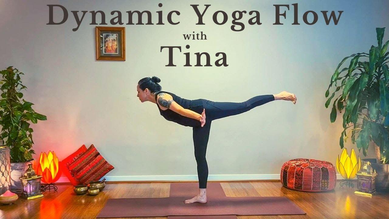 Dynamic Yoga Flow With Tina Youtube