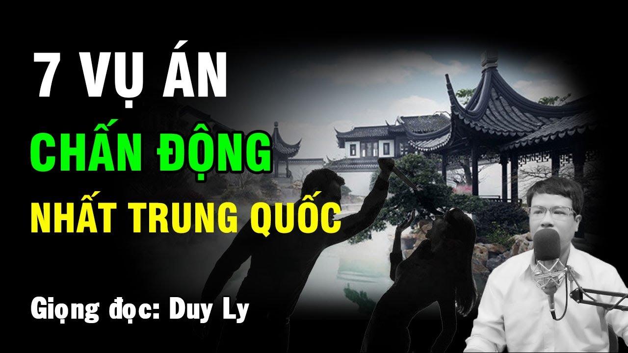 7 vụ án chấn động nhất Trung Quốc | Truyện ma Duy Ly