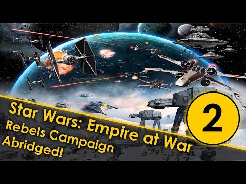 Star Wars Empire at War Abridged #2 | Rebels Campaign Commentary
