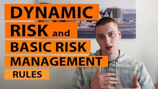 Forex Trading - Dynamic risk & Risk management basic