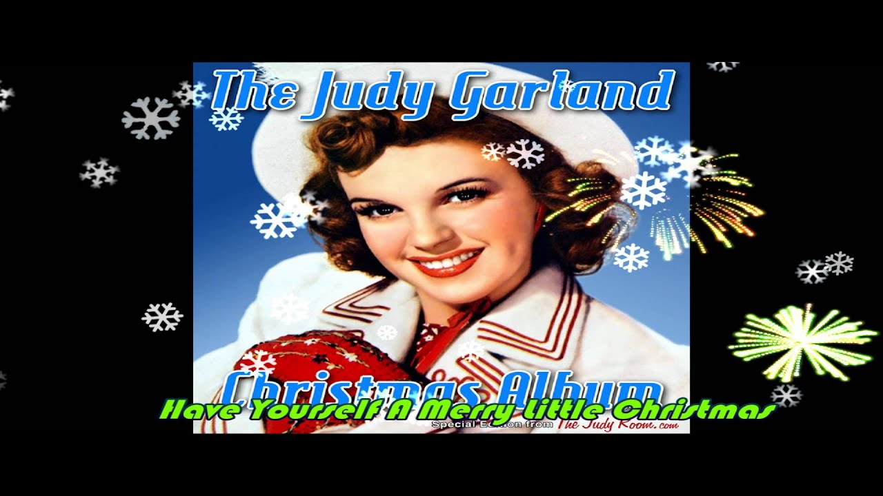 Judy Garland..Have Yourself A Merry Little Christmas \