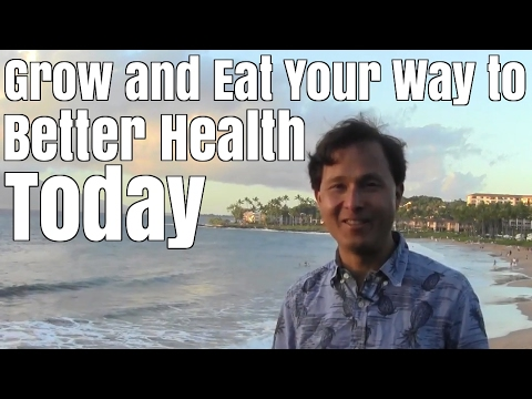 Grow and Eat Your Way to Better Health Today