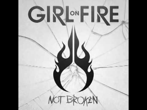 Girl On Fire   Not Broken Full Album   2013