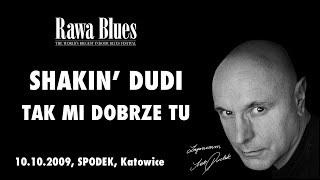 Shakin Dudi - Tak dobrze mi tu (live)