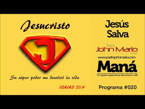 Jesús salva - P. John Mario Montoya - Maná 020