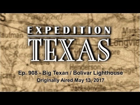 Expedition Texas - Episode 908 - Big Texan and Bolivar Lighthouse