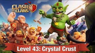 Clash of Clans Level 43: Crystal Crust (walkthrough)
