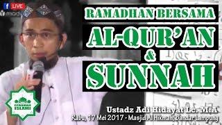 Ramadhan bersama Al-Qur'an dan Sunnah - Ustadz Adi Hidayat Lc. M.A [FB]