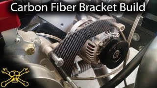 Carbon Fiber Fabrication | Making A Engine Accessory Bracket